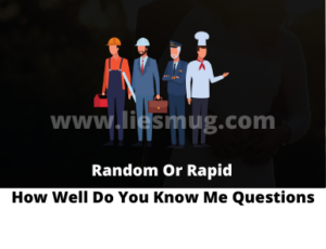 How Well Do You Know Me Questions – Random Or Rapid