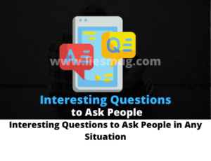 Interesting Questions to Ask People in Any Situation