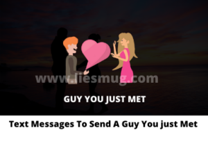 Flirty Text Messages To Send To Guy You just Met For Coming Close Together