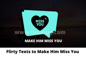 Flirty Texts to Make Him Miss You