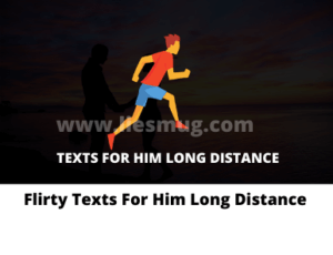 Flirty Texts For Him Long Distance