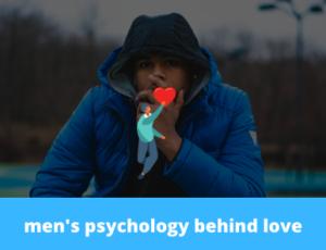 men's psychology behind love