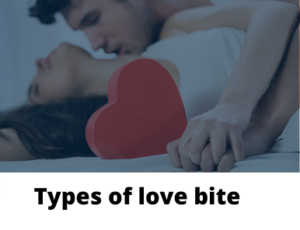 Types of love bite