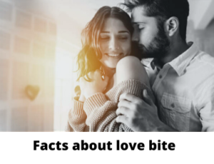 Facts about love bite