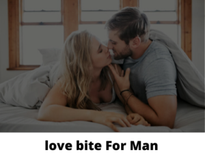 love bite for man