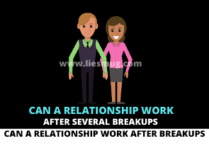 Can A Relationship Work After Several Breakups