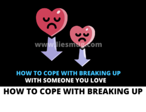 How To Cope With Breaking Up With Someone You Love