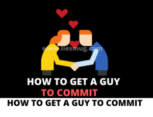 How To Get A Guy To Commit