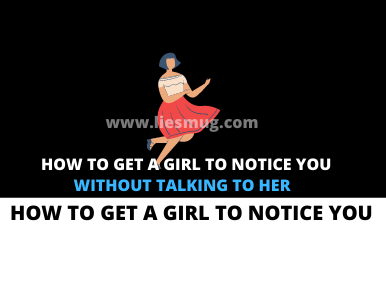 How to Get a Girl to Notice You