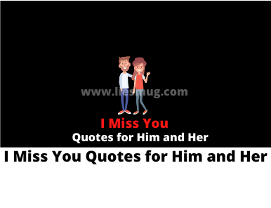 I Miss You Quotes for Him and Her