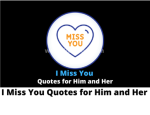 I Miss You Quotes for Him and Her ( 200+ Quotes)