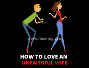 How To Love An Unfaithful Wife