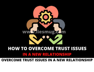 How To Overcome Trust Issues In A New Relationship With 12 Tips