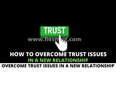 How To Overcome Trust Issues In A New RelationshipHow To Overcome Trust Issues In A New Relationship