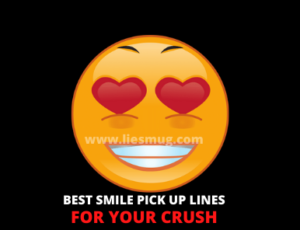 Smile Pick Up Lines For Your Crush (Best 65+)