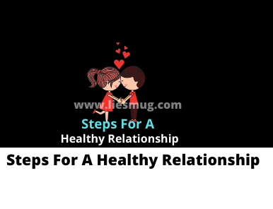 Steps For A Healthy Relationship