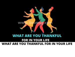 What Are You Thankful For In Your Life