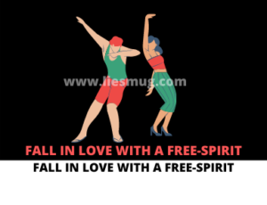 When you fall in love with a free-spirit then What do you do?