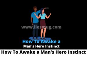 How To Awake a Man's Hero Instinct With 9 Tips