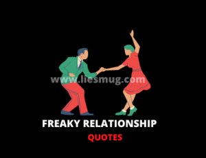 Freaky Relationship Quotes for Girlfriend or Boyfriend