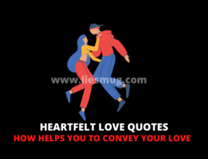 Heartfelt Love Quotes How Helps You To Convey Your Love