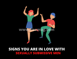 Signs You are in love with sexually submissive Men