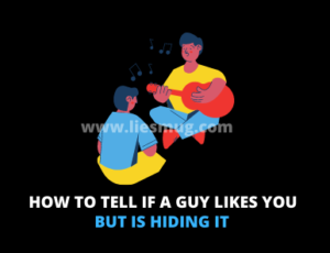 How To Tell If A Guy Likes You But Is Hiding It