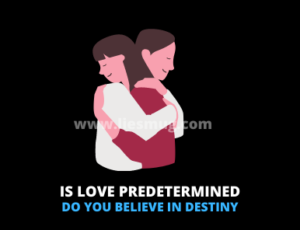 Is Love Predetermined, Do You Believe In Destiny When It Comes To Love?