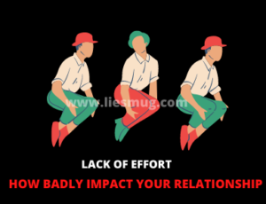 How lack of effort impact your relationship
