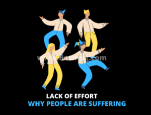 Why people are suffering from lack of effort