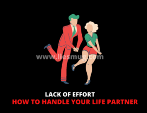 How to handle your life partner lack of effort