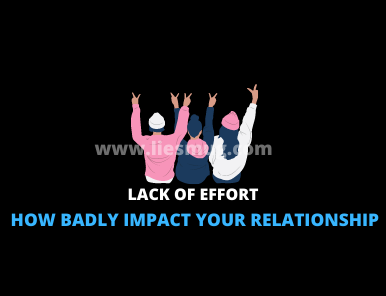 Lack Of Effort How Badly Impact Your Relationship