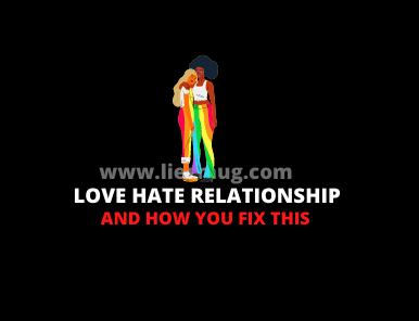Love Hate Relationship Sign And How To Fix It With 10 Points