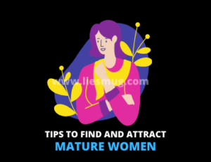 Tips to find and attract mature women