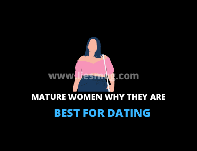 Mature Women Why They Are Best For Dating