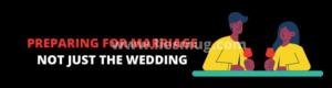 Preparing for marriage not just the wedding (Random checklist)