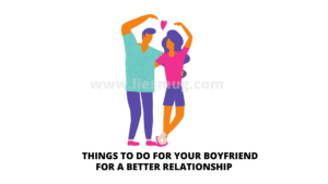 Things To Do For Your Boyfriend For A Better Relationship With 9 Best Tips