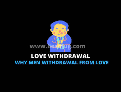 Why Men Withdrawal From Love