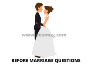 Before Marriage Questions ( Best Question to ask before marriage)