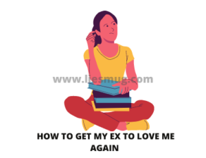 How To Get My Ex To Love Me Again (2)