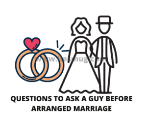 Questions To Ask A Guy Before Arranged Marriage