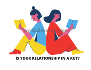 Is Your Relationship in a Rut?