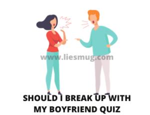 Should I Break Up With My Boyfriend Quiz