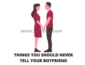 Things You Should Never Tell Your Boyfriend