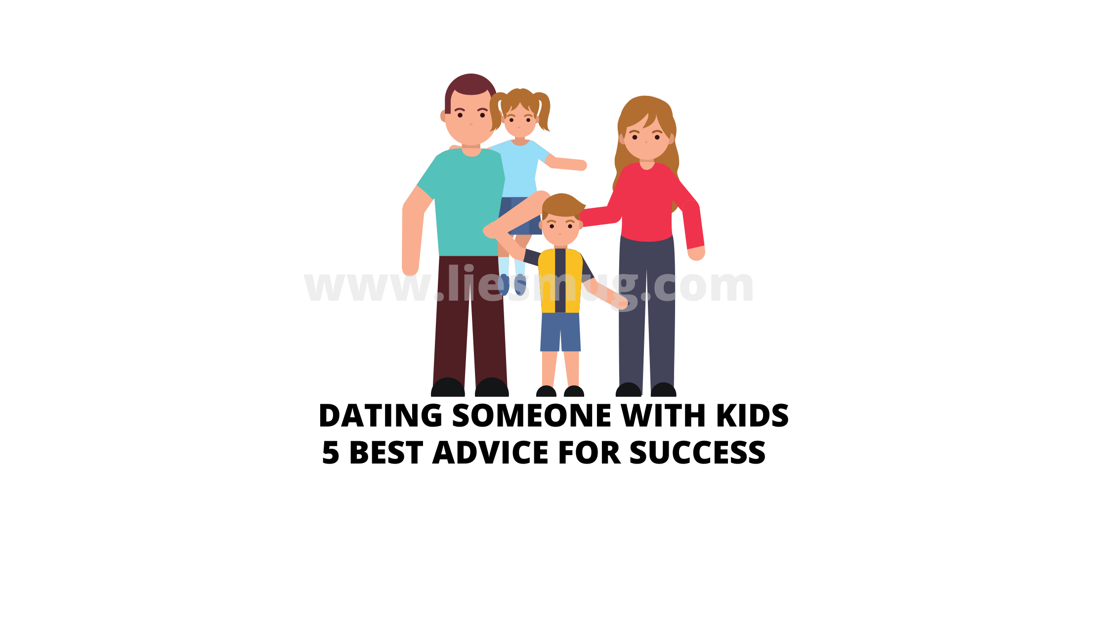 Dating someone with kids 5 Best advice for Success