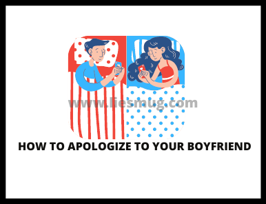 How To Apologize To Your Boyfriend