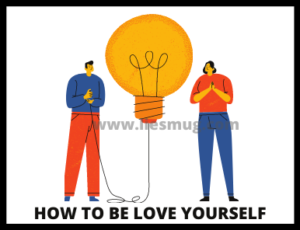 Step How to be love yourself