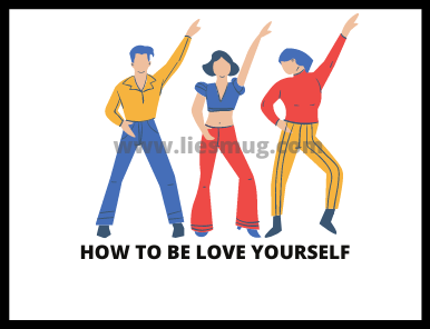 How To Be Love Yourself