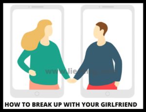 How To Break Up With Your Girlfriend