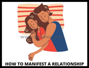 How To Manifest A Relationship (3)